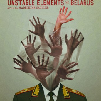 Dangerous Acts Starring the Unstable Elements of Belarus Madeleine Sackler