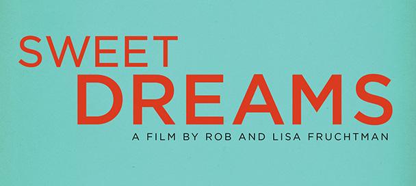 Sweet Dreams Rob Fruchtman Lisa Fruchtman