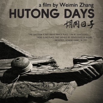 Missing Home: The Last Days of the Beijing Hutongs Weimin Zhang