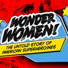 Wonder Women! The Untold Story of American Superheroines Kristy Guevara-Flanagan
